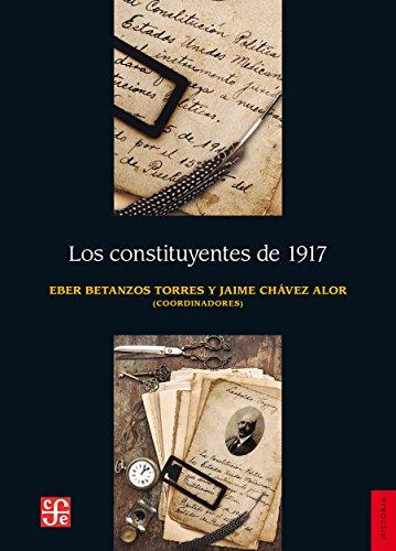 Los constituyentes de 1917 por Eber Betanzos Torres
