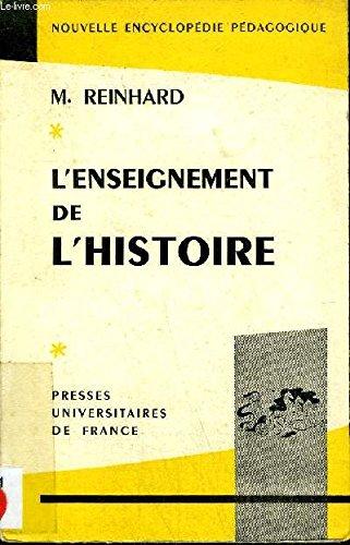 L'ENSEIGNEMENT DE L'HISTOIRE ET SES PROBLEMES - COLLECTION NOUVELLE ENCYCLOPEDIE PEDAGOGIQUE.