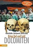 Dolomiten - Krieg, Tod und Leid - Michael Wachtler, Paolo Giacomel, Günther Obwegs