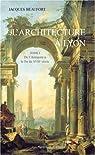 L'Architecture à Lyon, tome 1 : De l'Antiquité à la fin du XVIIIe siècle par Beaufort