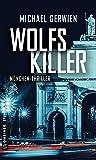 Wolfs Killer: Thriller (Thriller im GMEINER-Verlag) von Michael Gerwien