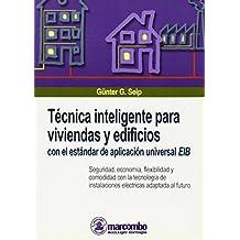 Técnica inteligente para viviendas y edificios, con el estándar de aplicación universal EIB (ACCESO RÁPIDO)