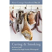 Curing & Smoking: River Cottage Handbook No.13