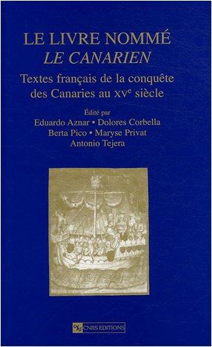 Le Livre nommé le canarien-Textes français de la conquête des canaries au XVe siècle