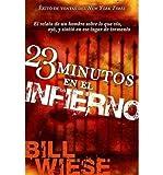 [23 MINUTOS EN EL INFIERNO = 23 MINUTES IN HELL (SPANISH) ]by(Wiese, Bill )[Paperback]