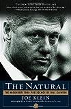 The Natural: The Misunderstood Presidency of Bill Clinton