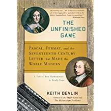 The Unfinished Game: Pascal, Fermat, and the Seventeenth-Century Letter that Made the World Modern (English Edition)