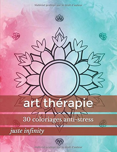 art thérapie: 30 coloriages anti-stress