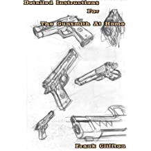 Detailed Instructions For The Gunsmith At Home (English Edition)