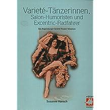 Varieté-Tänzerinnen, Salon-Humoristen und Excentric-Radfahrer: Das Regensburger Varieté-Theater Velodrom (Studien zur Regensburger Stadtkultur)