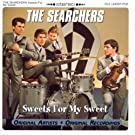 Sweets For My Sweet by The Searchers (2000-04-25)