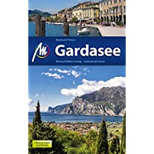 Gardasee Reiseführer Michael Müller Verlag: Individuell reisen mit vielen praktischen Tipps (MM-Reiseführer)