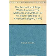 The Aesthetics of Ralph Waldo Emerson: The Materials and Methods of His Poetry