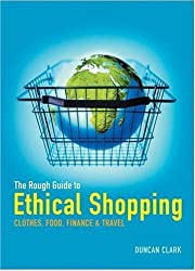 The Rough Guide to Ethical Shopping by Duncan Clark (2004-11-04)