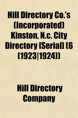 Hill Directory Co.'s (Incorporated) Kinston, N.c. City Directory [Serial] (6 (1923|1924))