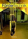 Fördertechnik 1: Bauelemente, Konstruktion, Berechnung - Klaus Hoffmann, Erhard Krenn, Gerhard Stanker