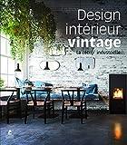 Design intérieur Vintage - La récup' industrielle...