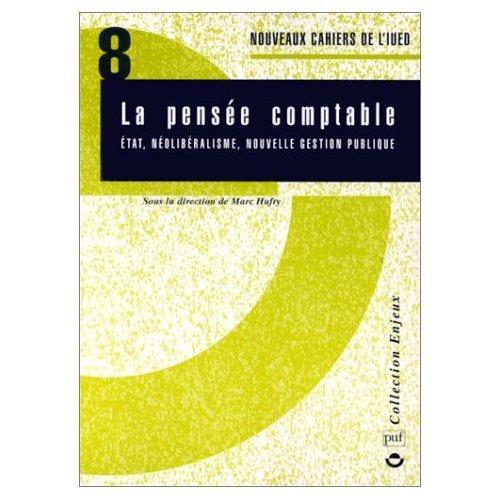 NOUVEAUX CAHIERS DE L'IUED N° 8 : LA PENSEE COMPTABLE. Etat, néolibéralisme, nouvelle gestion publique