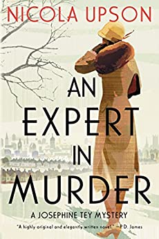 An Expert in Murder: A Josephine Tey Mystery (Josephine Tey Mysteries)