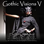Gothic Visions V (Electronic & Industrial)