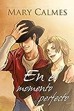 En el momento perfecto (Spanish Edition)