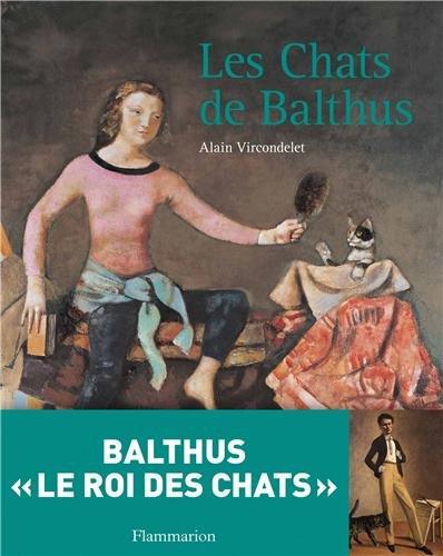 Les chats de Balthus par Alain Vircondelet