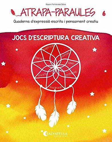 Atrapa-Paraules 6: Jocs d'escriptura creativa por Noemí Fernández Selva
