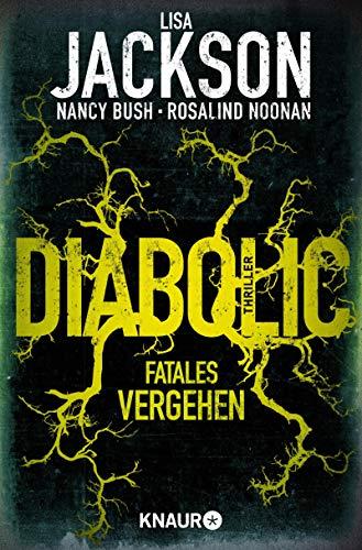 Diabolic - Fatales Vergehen: Thriller (Die Wyoming-Reihe, Band 2)