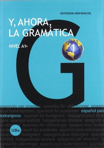 Y, ahora, la gramática 1 : nivel A1+ por Julia Miñano López