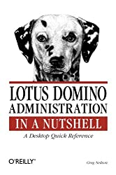 Lotus Domino in a Nutshell: A Desktop Quick Reference (In a Nutshell (O'Reilly))