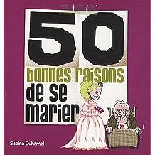 50 bonnes raisons de se marier