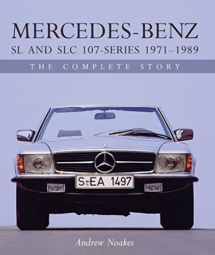 Mercedes-Benz SL and SLC 107-Series 1971-1989: The Complete Story (Crowood Autoclassics) por Andrew Noakes