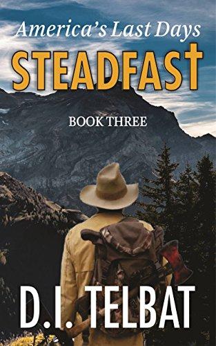 STEADFAST Book Three: America's Last Days (The Steadfast Series 3) (English Edition)
