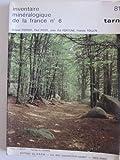 Inventaire minéralogique de la France, n° 6 : Tarn 81...