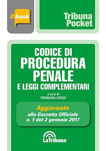 Codice di procedura penale e leggi complementari: Prima Edizione 2017 Collana Pocket