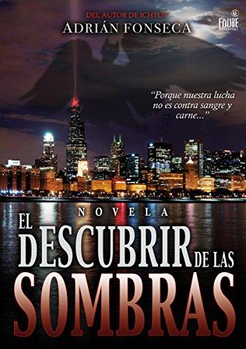 EL DESCUBRIR DE LAS SOMBRAS por ADRIAN FONSECA SANCHEZ