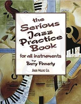The Serious Jazz Practice Book von [Finnerty, Barry]