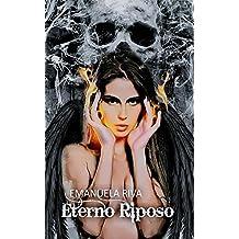Eterno Riposo (Una scintilla nell'oscurità Vol. 3 The Final)
