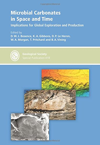 Microbial Carbonates in Space and Time: Implications for Global Exploration and Production (Geological Society Special Publication, Band 418)