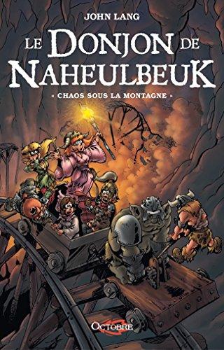 Le Donjon De Naheulbeuk, Tome 4: Chaos Sous La Montagne Croix Des Fées