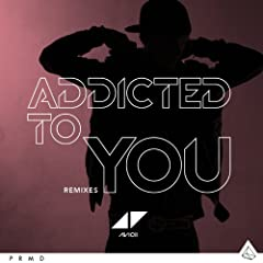 Addicted To You (Remixes)