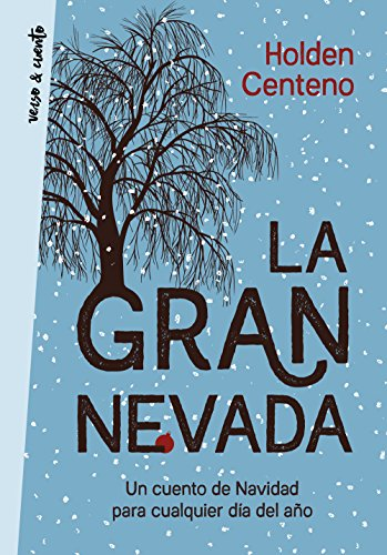 La gran nevada: Un cuento de Navidad para cualquier día del año de [Centeno, Holden]