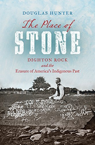 the-place-of-stone-dighton-rock-and-the-erasure-of-americas-indigenous-past