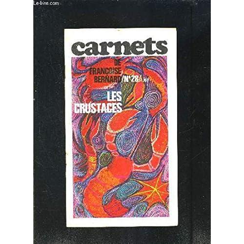 LES CARNETS DE FRANCOISE BERNARD- N°28- LES CRUSTACES- Revue de cuisine pratique pour une alimentation moderne