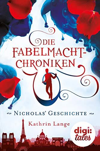 Die Fabelmacht-Chroniken. Nicholas\' Geschichte