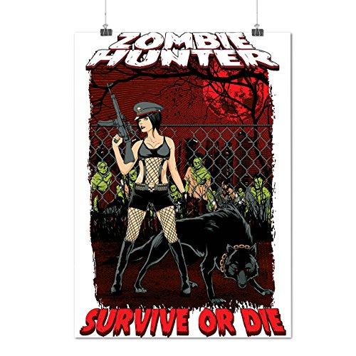 Überleben Jäger Zombie Sexy Dame Mattes/Glänzende Plakat A3 (42cm x 30cm) | (Kopflose Jäger Kostüm)