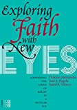 Exploring Faith with New Eyes: Addressing the Crisis of Belief in a Secular Age (Episteme)