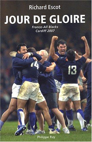 Jour de gloire. France/All Blacks Cardiff 2007