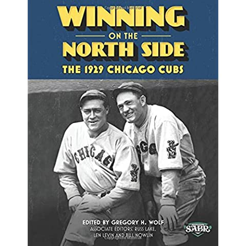Winning on the North Side: The 1929 Chicago Cubs: Volume 25 (The SABR Digital Library)