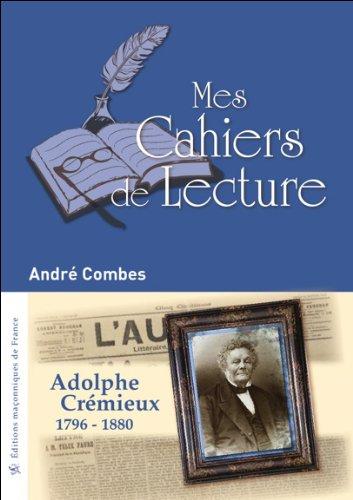 Adolphe Crémieux - 1796-1880 par André Combes